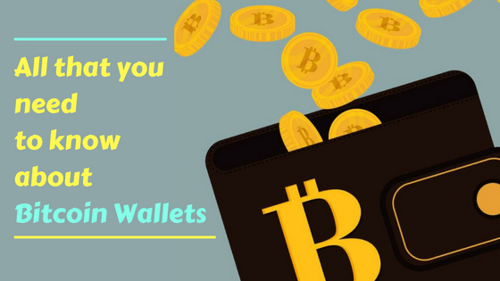 All that you need to know about bitcoin wallets